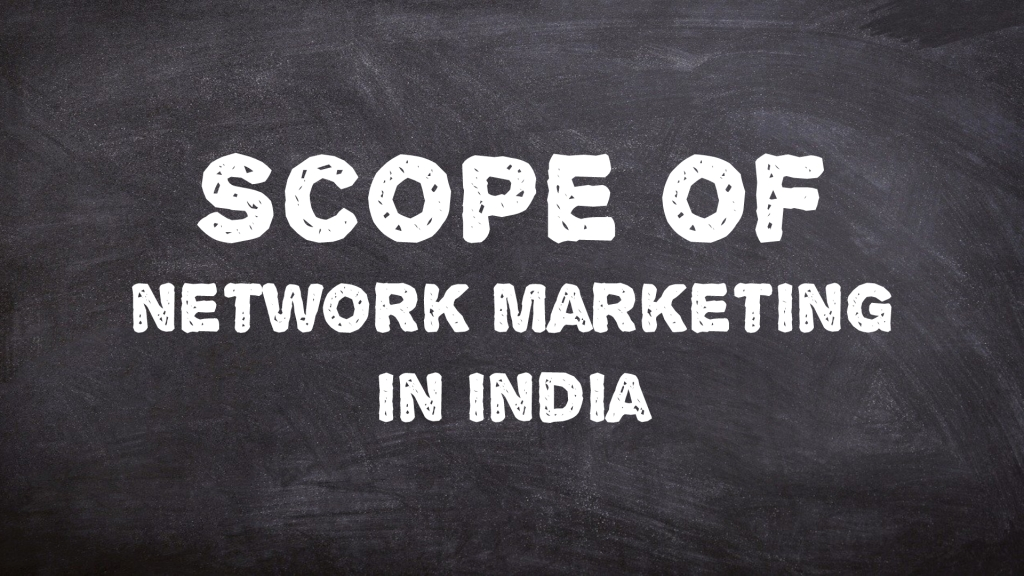 Scope of Network Marketing in India